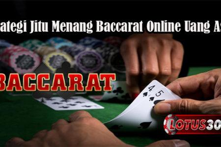 Strategi Jitu Menang Baccarat Online Uang Asli