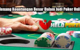Menang Keuntungan Besar Dalam Judi Poker Online