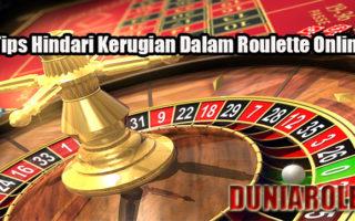 Tips Hindari Kerugian Dalam Roulette Online